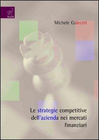 galeotti-le-strategie-competitive-dell-azienda-nei-mercati-finanziari